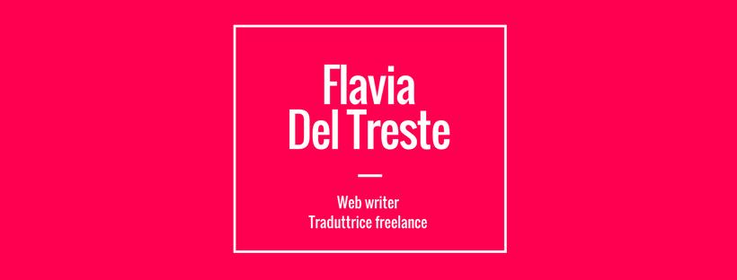 Flavia Del Treste, Web Writer e traduttrice
